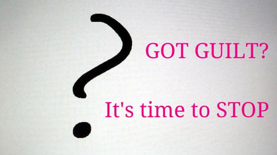 Got Guilt Blog Post