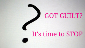 Got Guilt Blog Post 300x169 - Got Guilt Blog Post