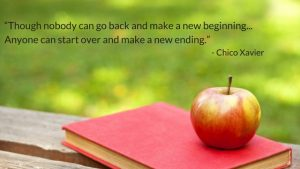 """E2808EThough nobody can go back and make a new beginning... Anyone can start over and make a new ending."""" 300x169 - Quote Chico Xavier new beginnings as a single mum"""