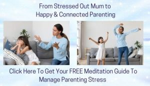 From Stressed Out Mum to Happy Connected 300x173 - solving parenting stress with meditation